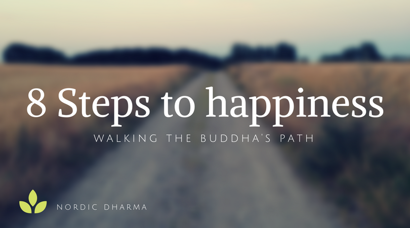 8 Steps to Happiness – Walking the Buddha's path.