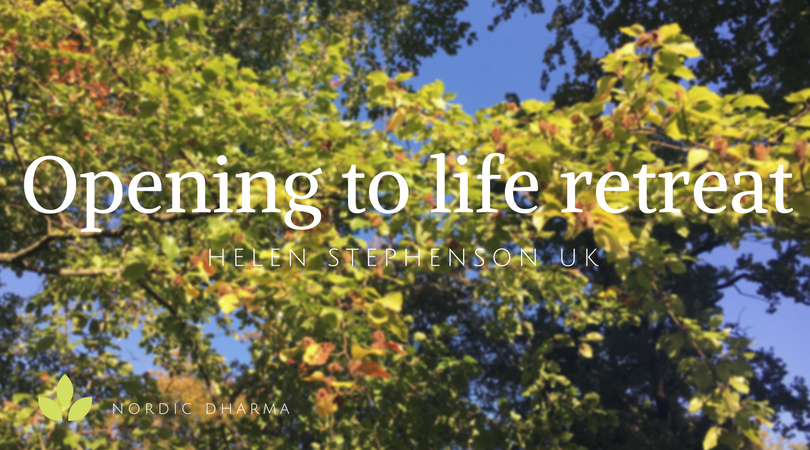 Opening to life retreat. 2-4 Nov 2018
