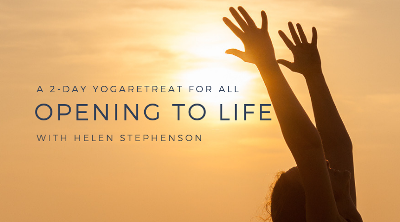 Opening to life. A 2-day Yoga retreat with Helen Stephenson