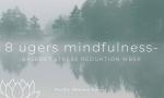 8 ugers MBSR mindfulnesskursus. Nordic Dharma, København.