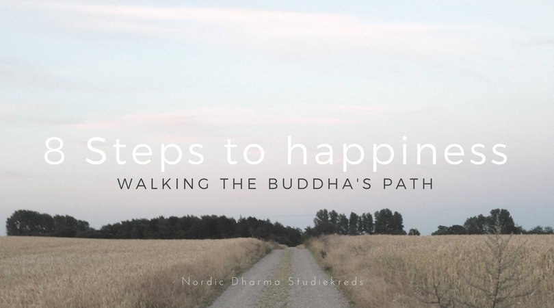 8 Steps to Happiness – Walking the Buddha's path