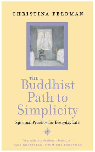 The buddhist Path to Simplicity. Christina Feldman. Nordic Dharma Christin Illeborg
